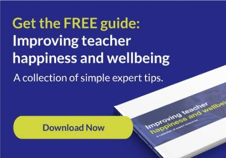 guide to improving teacher happiness and wellbeing
